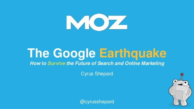 How to Survive the Google Earthquake - Cyrus Shepard