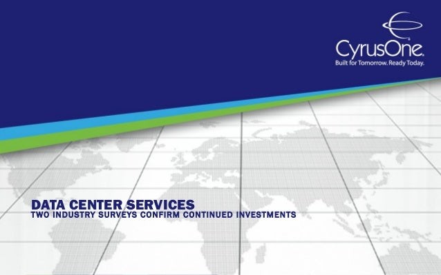 DATA CENTER SERVICEST WO INDUSTRY SURVEYS CONFIRM CONTINUED INVESTMENTS