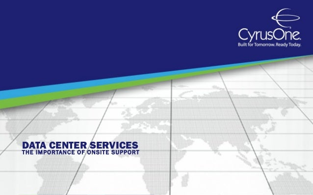 DATA CENTER SERVICESTHE IMPORTANCE OF ONSITE SUPPORT