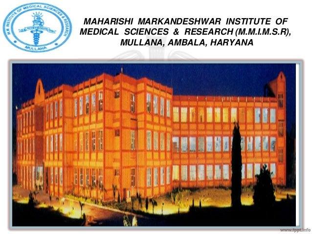 MAHARISHI MARKANDESHWAR INSTITUTE OF MEDICAL SCIENCES & RESEARCH (M.M.I.M.S.R), MULLANA, AMBALA, HARYANA