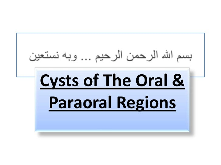 Cysts of The Oral & Paraoral Regions