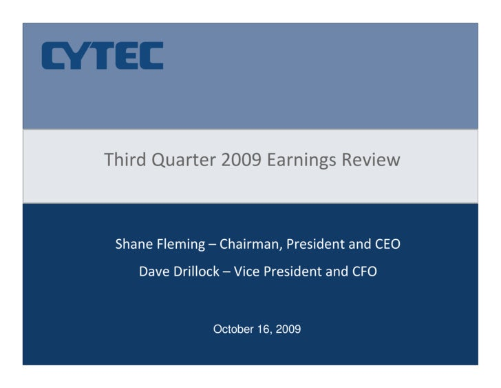 Third Quarter 2009 Earnings Review     Shane Fleming – Chairman, President and CEO     Dave Drillock – Vice President and ...