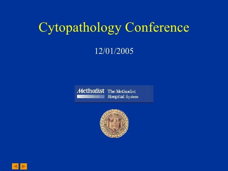 Cytopathology Conference 12/01/2005