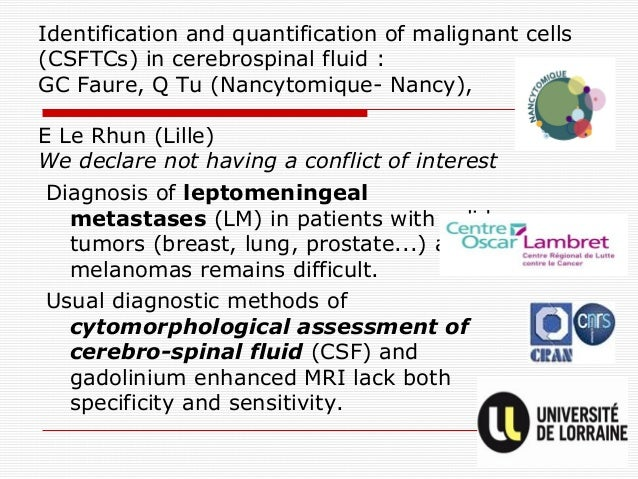 Identification and quantification of malignant cells (CSFTCs) in cerebrospinal fluid : GC Faure, Q Tu (Nancytomique- Nancy...