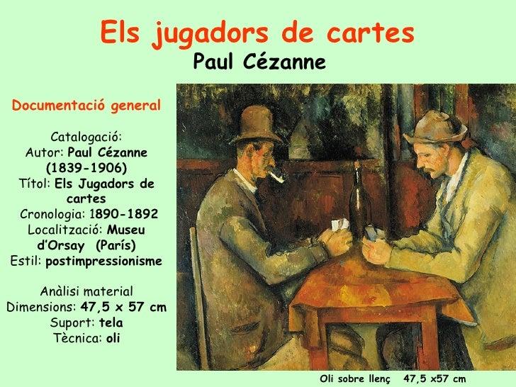 Els jugadors de cartes                             Paul Cézanne Documentació general          Catalogació:   Autor: Paul C...