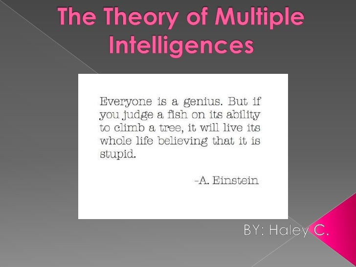    Developed by Howard    Gardner in 1984.   Concluded that    people use eight    different kinds of    intelligence. ...