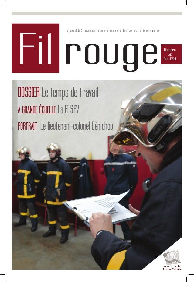 Fil rouge Le journal du Service départemental d'incendie et de secours de la Seine-Maritime Numéro 52 Oct. 2014 DOSSIER Le...