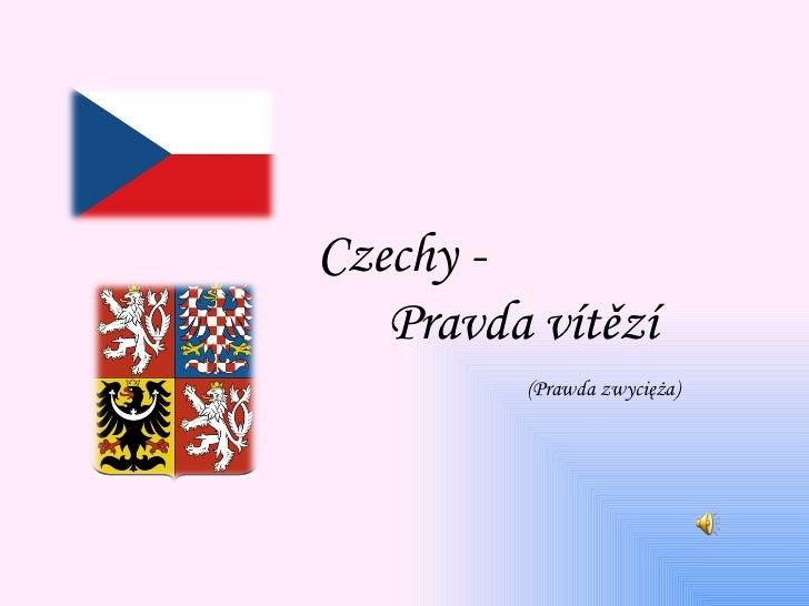 Czechy -   Pravda vítězí         (Prawda zwycięża)