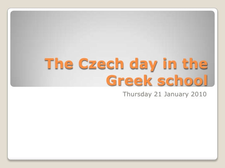 The Czech day in the Greek school<br />Thursday 21 January 2010<br />
