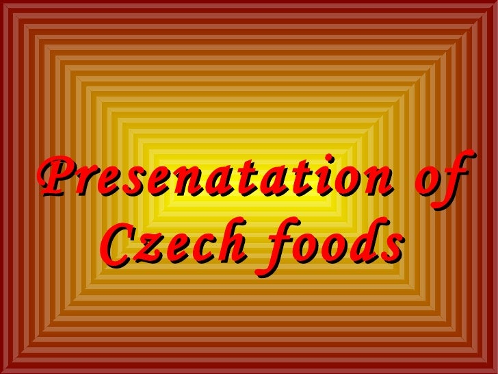 Presenatation of Czech foods
