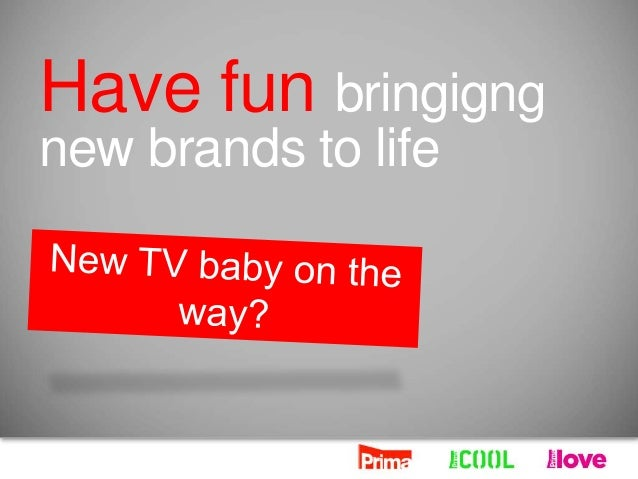 Have fun bringigng new brands to life