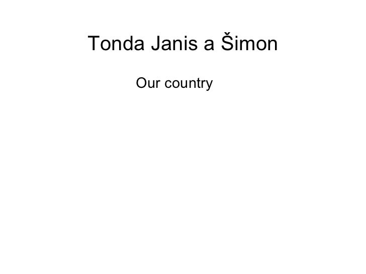 Tonda Janis a Šimon Our country