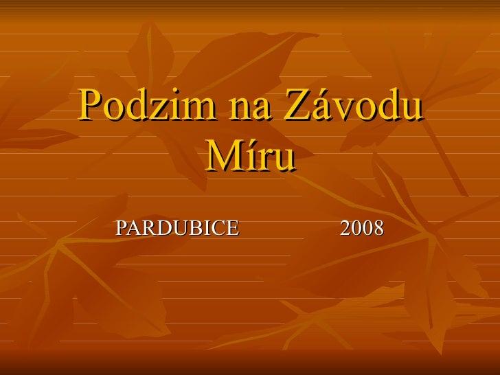 Podzim na Závodu Míru PARDUBICE  2008