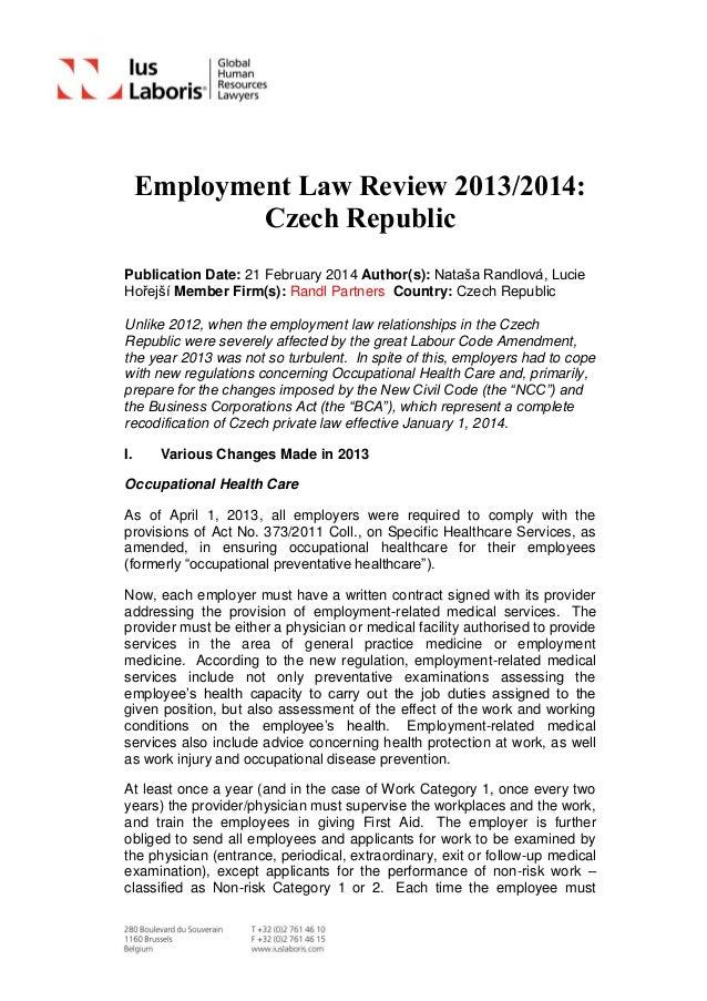 Employment Law Review 2013/2014: Czech Republic Publication Date: 21 February 2014 Author(s): Nataša Randlová, Lucie Hořej...