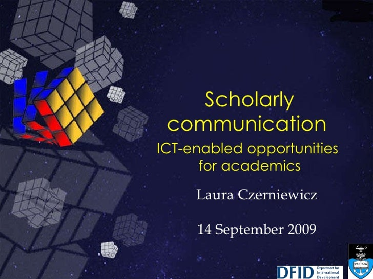 Scholarly communication ICT-enabled opportunities  for academics Scholarly communication   ICT-enabled opportunities  for ...