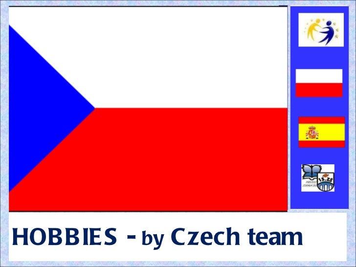 <ul><li>HOBBIES -  by  Czech team </li></ul>