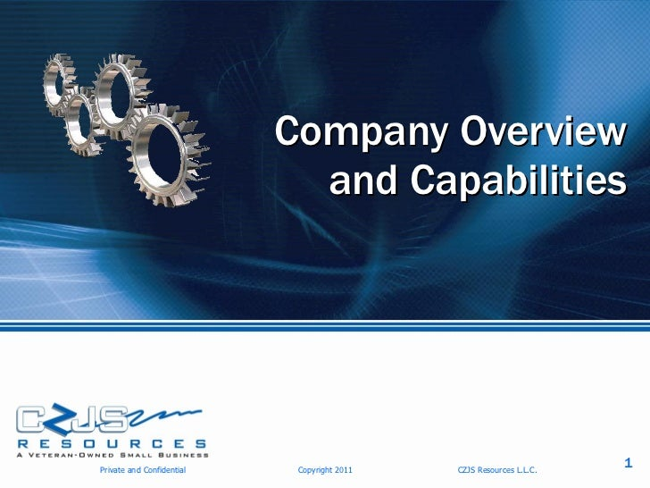 Company Overview                             and CapabilitiesPrivate and Confidential    Copyright 2011   CZJS Resources L...