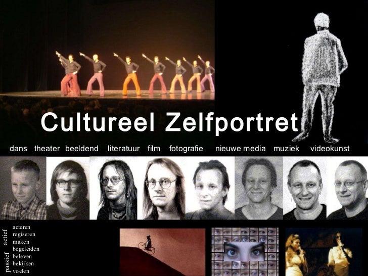 dans theater beeldend literatuur film fotografie nieuwe media muziek videokunst Cultureel Zelfportret acteren regiseren ma...
