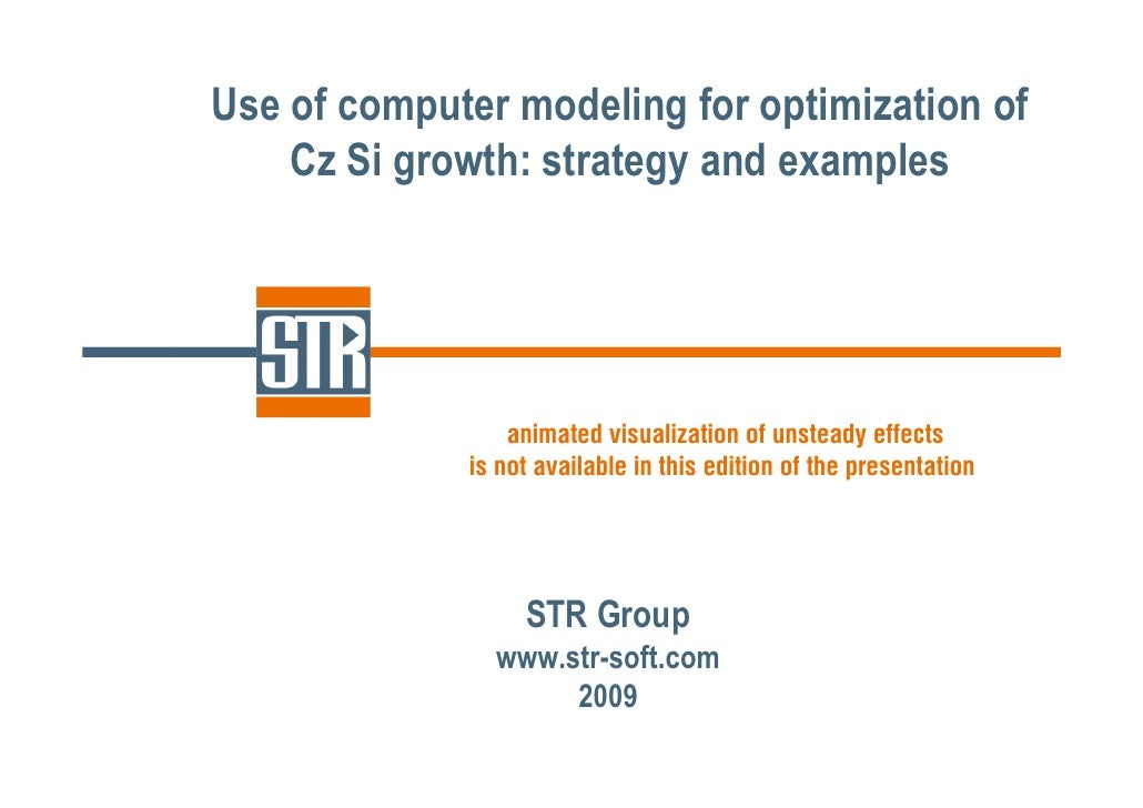 Use of computer modeling for optimization of     Cz Si growth: strategy and examples                      animated visuali...