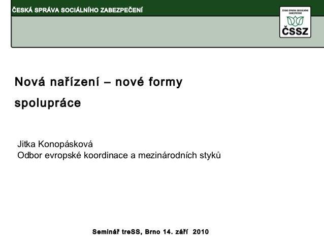 2010 - Nová nařízení - nové formy spolupráce