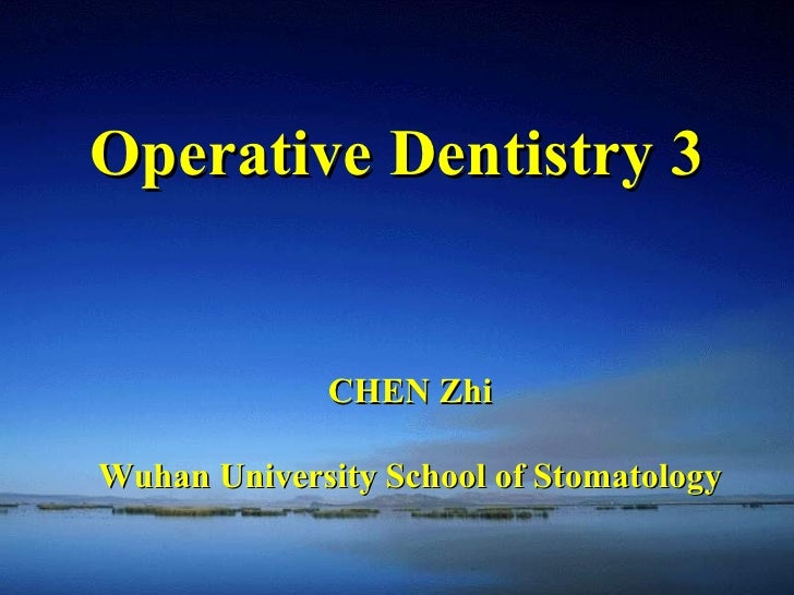 CHEN Zhi Wuhan University School of Stomatology Operative Dentistry 3