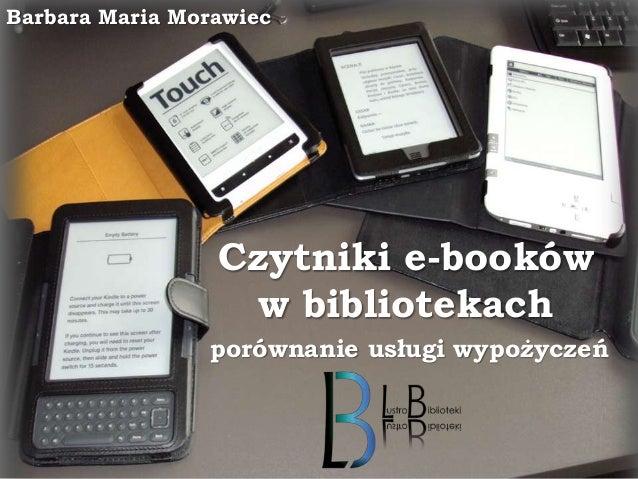 Barbara Maria Morawiec  Czytniki e-booków w bibliotekach porównanie usługi wypożyczeń