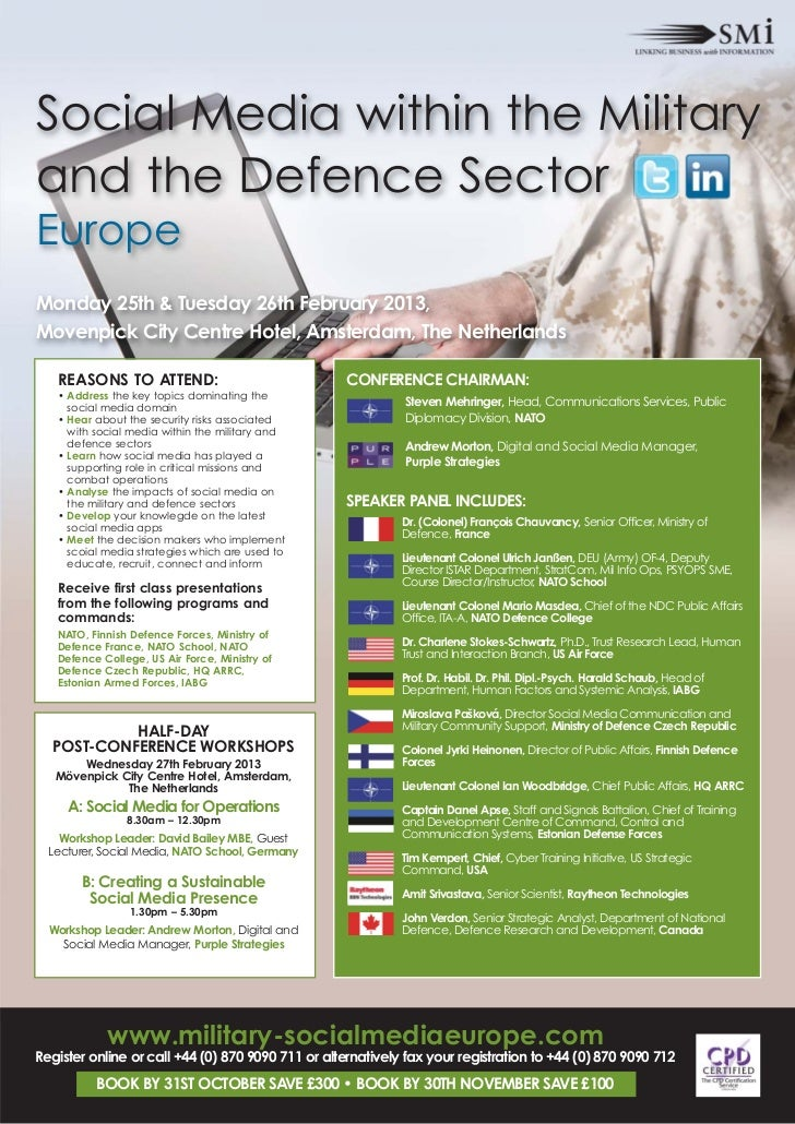 Social Media within the Militaryand the Defence SectorEuropeMonday 25th & Tuesday 26th February 2013,Movenpick City Centre...