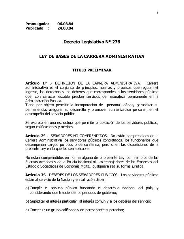 1  Promulgado: 06.03.84  Publicado : 24.03.84  Decreto Legislativo N° 276  LEY DE BASES DE LA CARRERA ADMINISTRATIVA  TITU...