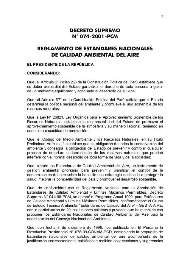 1 DECRETO SUPREMO N° 074-2001-PCM REGLAMENTO DE ESTANDARES NACIONALES DE CALIDAD AMBIENTAL DEL AIRE EL PRESIDENTE DE LA RE...