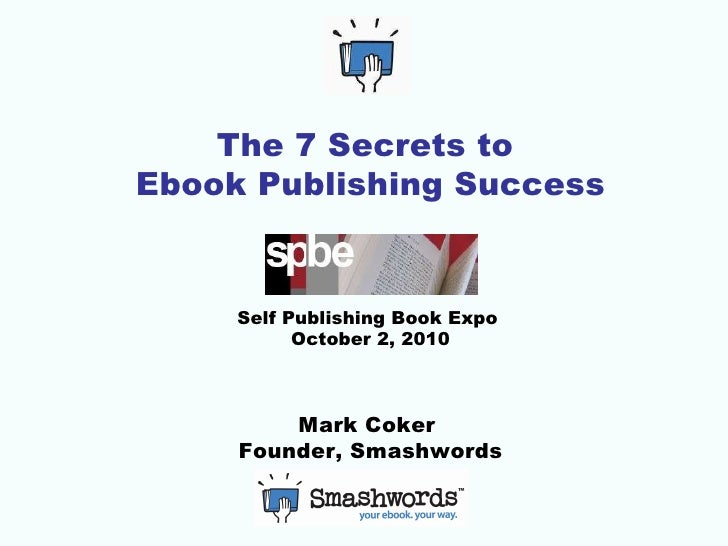The Seven Secrets to Ebook Publishing Success