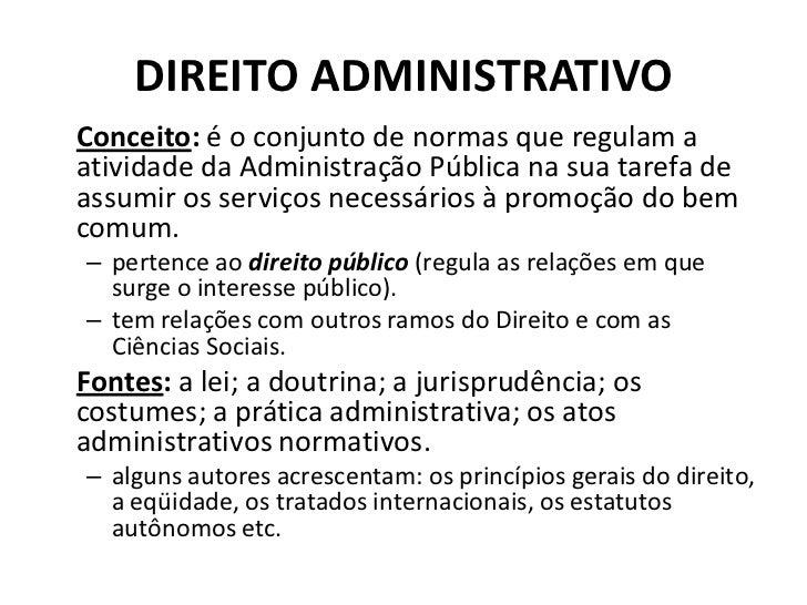 DIREITO ADMINISTRATIVOConceito: é o conjunto de normas que regulam aatividade da Administração Pública na sua tarefa deass...