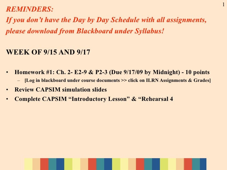 1 REMINDERS: If you don't have the Day by Day Schedule with all assignments, please download from Blackboard under Syllabu...