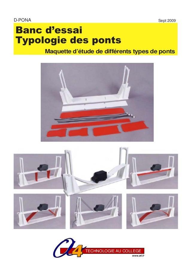 www.a4.fr TECHNOLOGIE AU COLLEGE Sept 2009 Maquette d'étude de différents types de ponts D-PONA