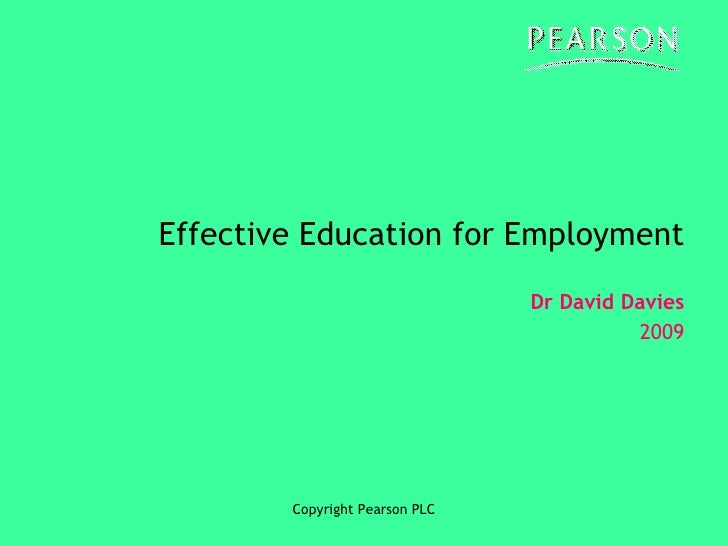 Effective Education for Employment Dr David Davies 2009