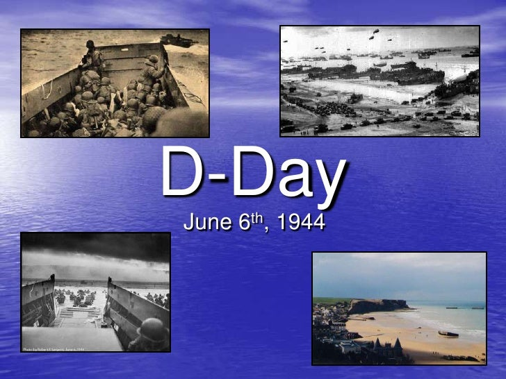 D-Day<br />June 6th, 1944<br />