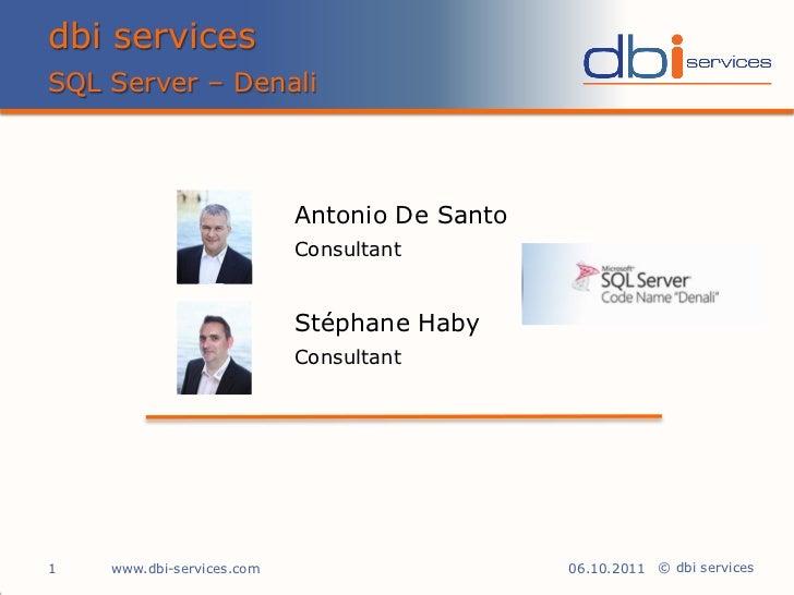 SQL Server 'code name Denali' - Stéphane Haby / Antonio De Santo, dbi services - Mövenpick Lausanne 10/2011