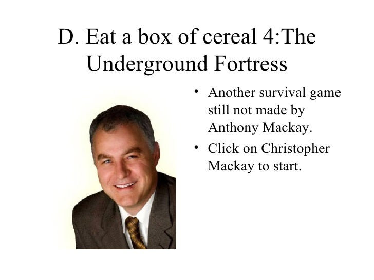 D. Eat A Box Of Cereal