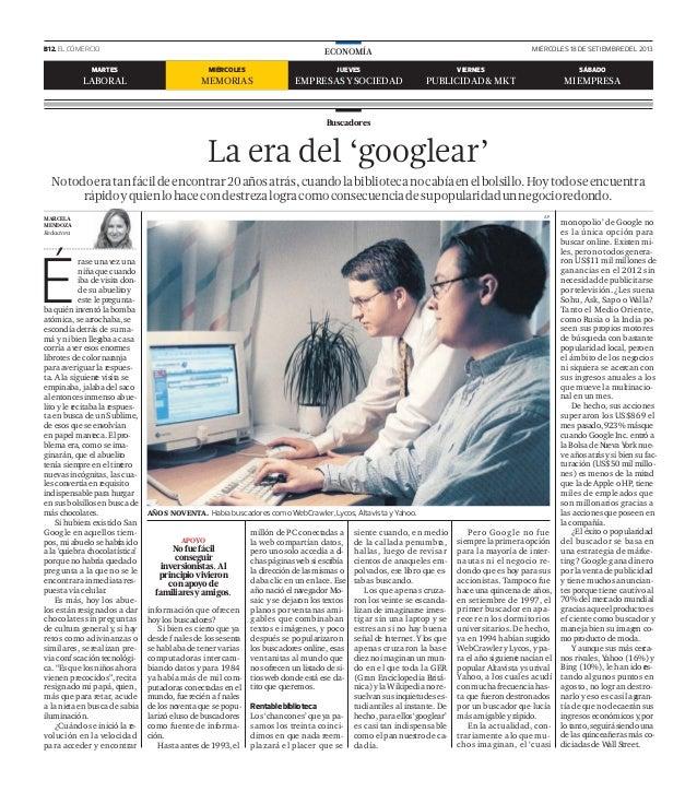 B12. EL COMERCIO MIÉRCOLES 18 DE SETIEMBRE DEL 2013ECONOMÍA Buscadores É La era del 'googlear' Notodoeratanfácildeencontra...