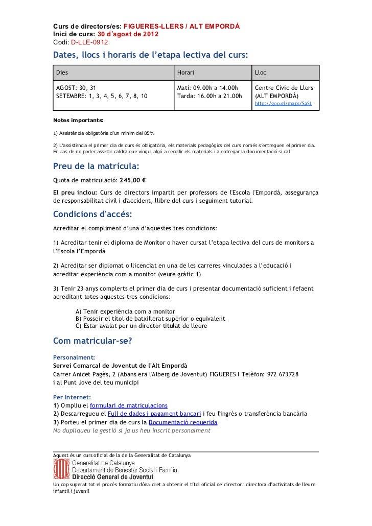 Curs de directors/es: FIGUERES-LLERS / ALT EMPORDÀInici de curs: 30 d'agost de 2012Codi: D-LLE-0912Dates, llocs i horaris ...
