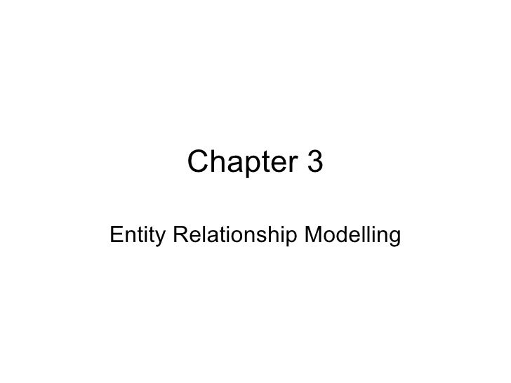 Chapter 3 Entity Relationship Modelling