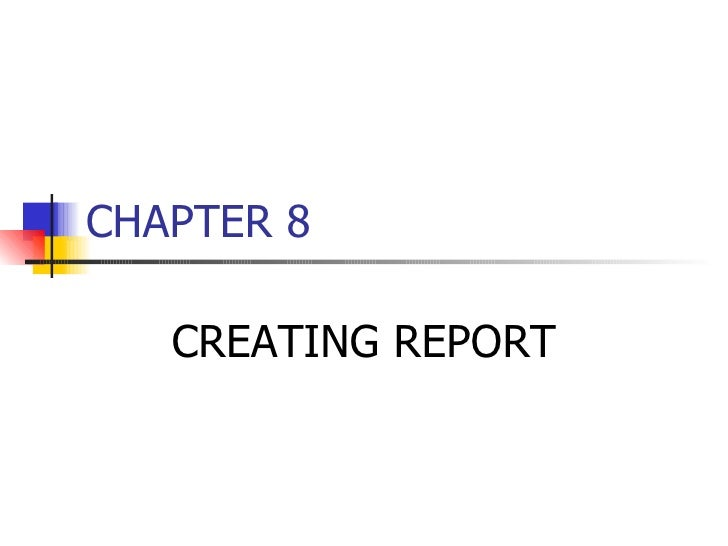 CHAPTER 8 CREATING REPORT