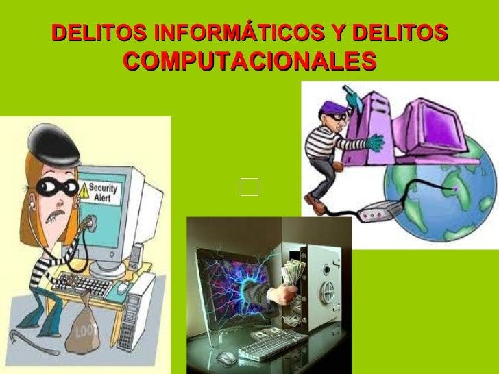DELITOS INFORMÁTICOS Y DELITOS  COMPUTACIONALES