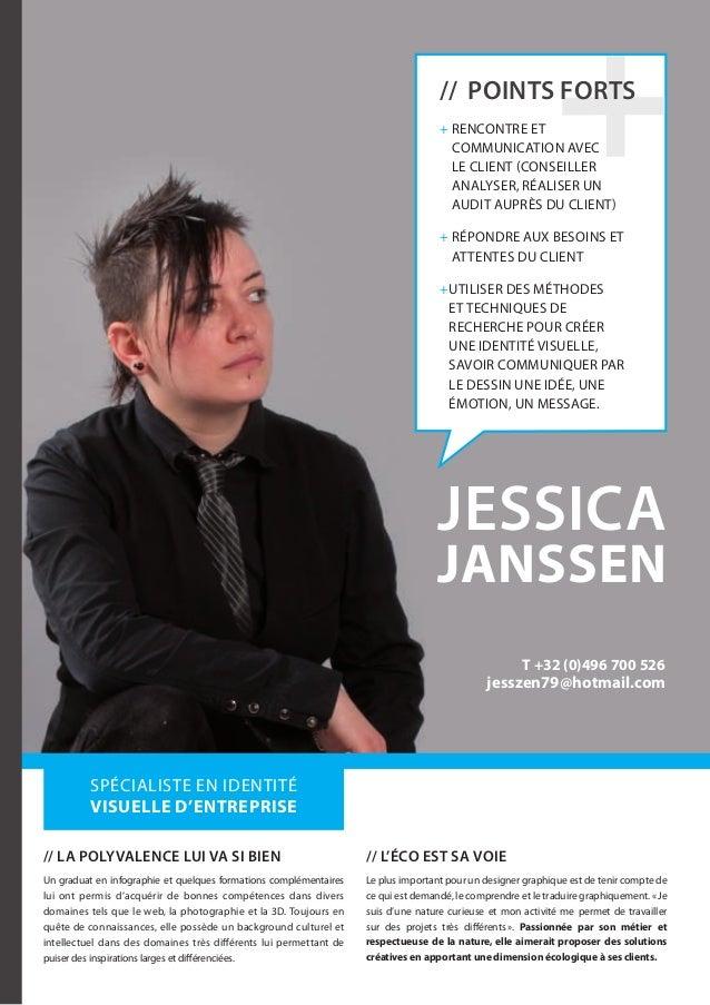 jessica janssen // l'éco est sa voie Le plus important pour un designer graphique est de tenir compte de ce qui est demand...