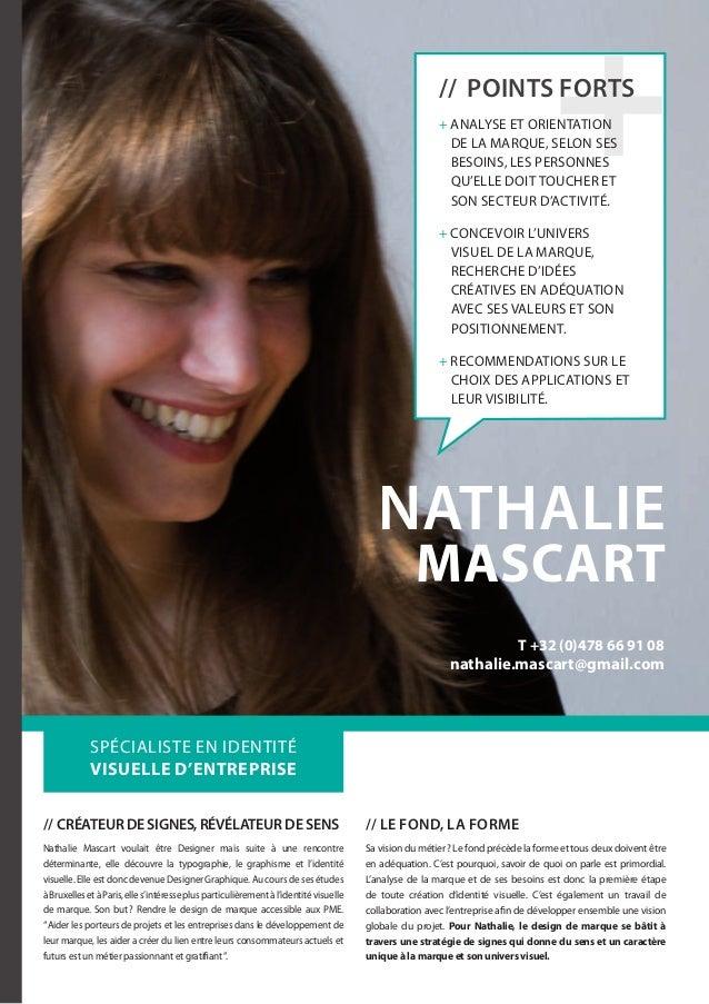 Nathalie mascart // Le fond, la forme Sa vision du métier? Le fond précède la forme et tous deux doivent être en adéquati...