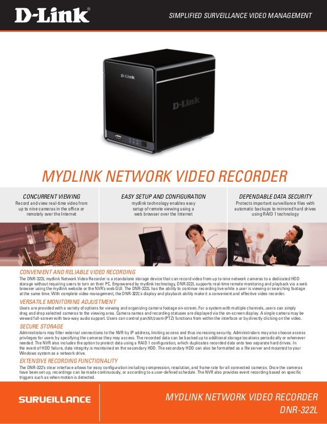 Simplified surveillance video management            mydlink Network Video Recorder   concurrent viewing                   ...