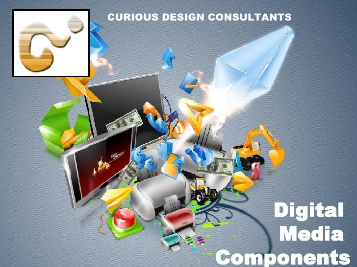 Digital  Media  Components CURIOUS DESIGN CONSULTANTS