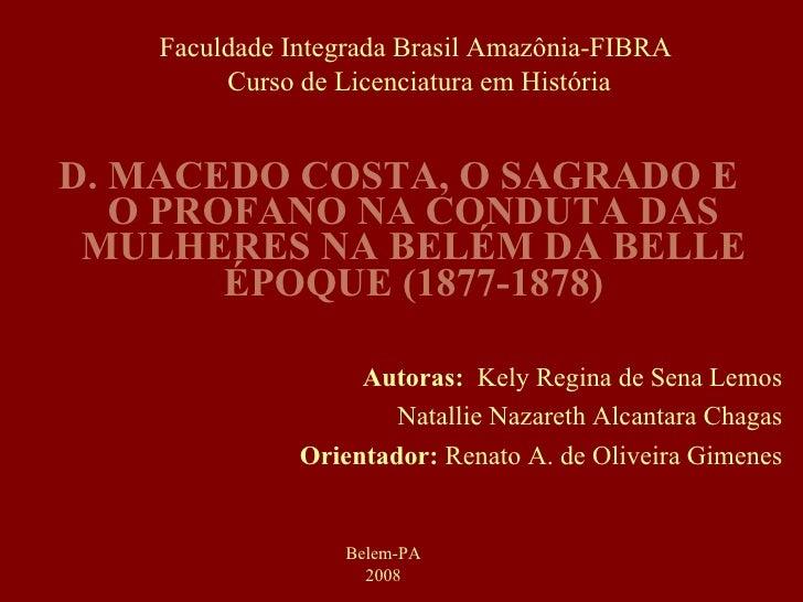 D. macedo costa, o sagrado e o profano na conduta das mulheres na Belém da Belle Époque (1877 182