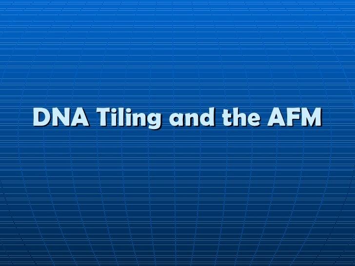 DNA Tiling and the AFM