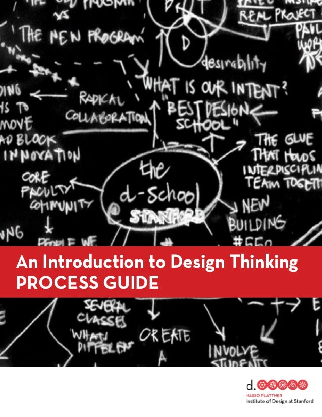 An Introduction to Design ThinkingPROCESS GUIDE