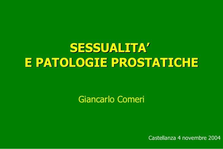 SESSUALITA'E PATOLOGIE PROSTATICHE       Giancarlo Comeri                          Castellanza 4 novembre 2004